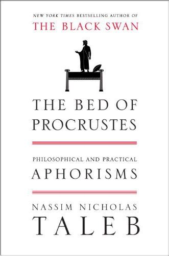 the bed of procrustes 1400069971 libro the bed of procrustes philosophical and practical aphorisms di nassim nicholas taleb