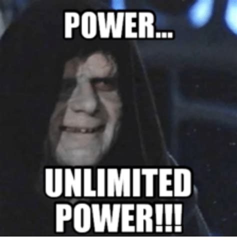 Unlimited Power Meme - 25 best memes about palpatine unlimited power palpatine