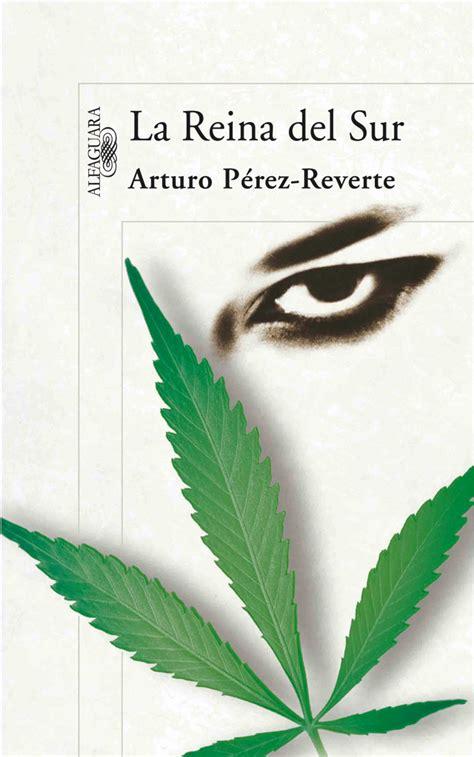 libro la reina de las la reina del sur web oficial de arturo p 233 rez reverte