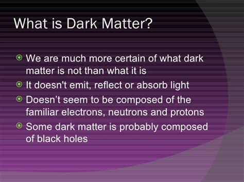what is black matter investigating matter energy