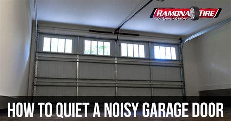 Garage Door Opener Noise How To A Noisy Garage Door Ramona Tire News
