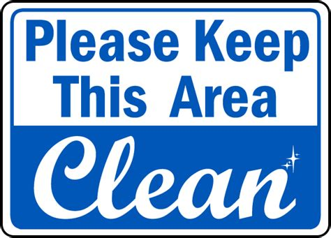 free printable keep area clean signs please clean up after yourself sign to make things a