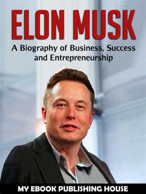 biography elon musk book elon musk a biography of business success and