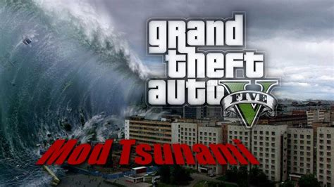 mod gta 5 tsunami un tsunami sur gta v tsunami mod hd fr youtube