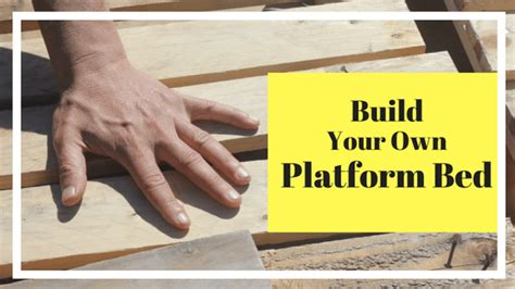 make your own platform bed build your own platform bed