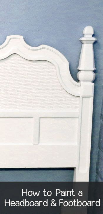 how to refinish a headboard how to paint a headboard footboard headboards how to