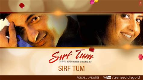 biography of movie sirf tum sirf tum title song audio sanjay kapoor priya gill