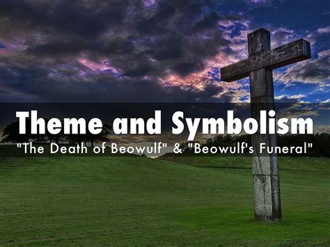 central themes of beowulf theme and symbolism by ambyr rios