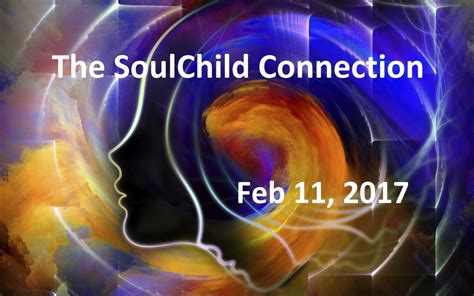 the soulchild within books the soulchild connection special event feb 11th