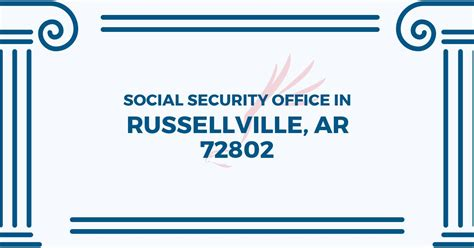 Social Security Office Russellville Ar by Social Security Office In Russellville Arkansas 72802