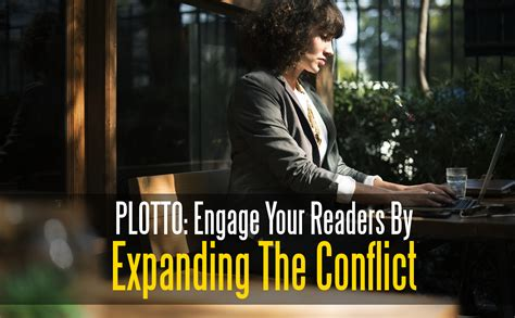plotto expanding the conflict to engage your readers
