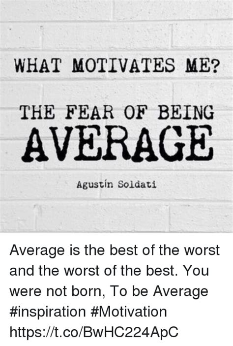 The Fear In Me what motivates me the fear of being average agustin