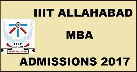 Mnnit Allahabad Mba Admission 2017 by Iiit Allahabad Admission 2017 Notification Apply
