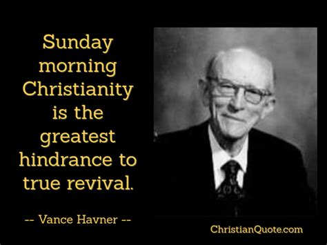 quote  vance havner  revival christian quotes   day
