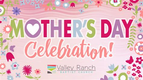 s day celebration mother s day celebration vrbc