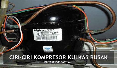 Relay Kulkas Lg 5 ciri ciri kompresor kulkas rusak atau mau mati