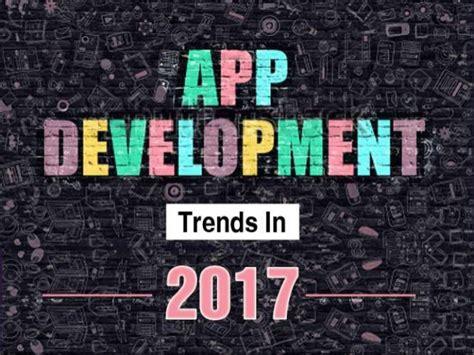 mobile app trends for 2017 top 6 mobile app development trends for 2017