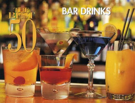 top bar drink recipes the best 50 bar drinks best 50 recipe by dona z meilach