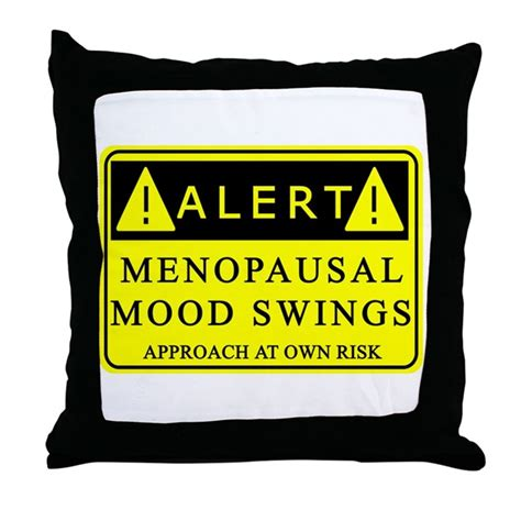 mood swings and menopause menopause mood swings throw pillow by mood swings