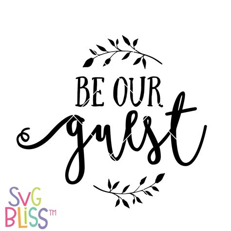Be Our Guest by Be Our Guest Svg Eps Dxf Png Svg Bliss