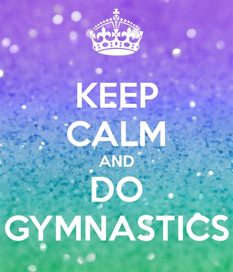 imagenes de keep calm and love gymnastics keep calm and do gymnastics poster ogeneau hotmail com