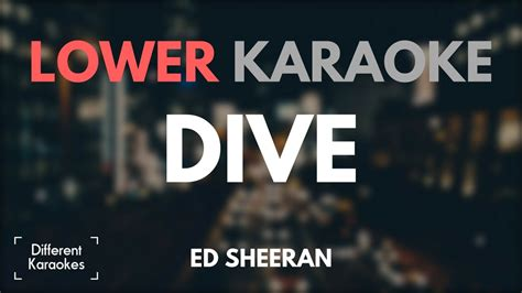 ed sheeran dive mp3 ed sheeran dive lower key karaoke chords chordify