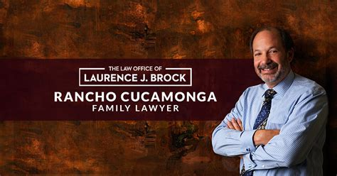 Attorney Rancho Cucamonga - rancho cucamonga family lawyer office of laurence j