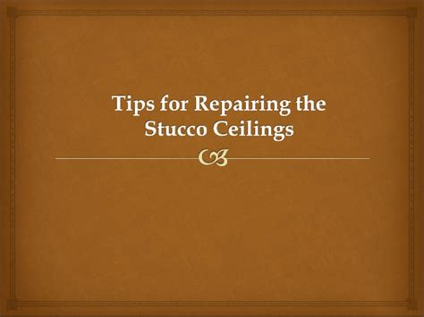 How To Repair Stucco Ceiling by How To Repair A Stucco Ceiling