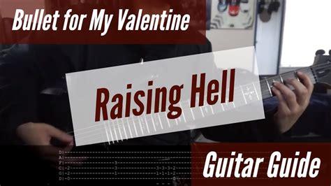 raising hell lyrics bullet for my bullet for my raising hell guitar guide