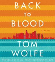Bloodied Back To Bad Ways by Back To Blood A Novel By Tom Wolfe Lou Phillips