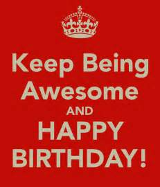 keep being awesome and happy birthday poster alan