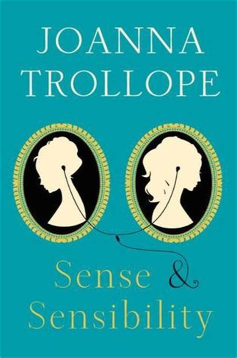 sense and sensibility books sense sensibility by joanna trollope reviews