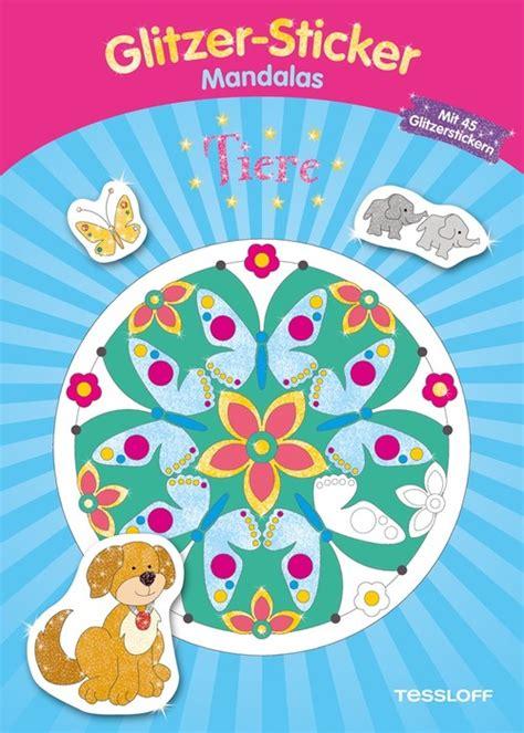 Sticker Drucken Glitzer by Glitzer Sticker Mandalas Tiere Tessloff Online Shop