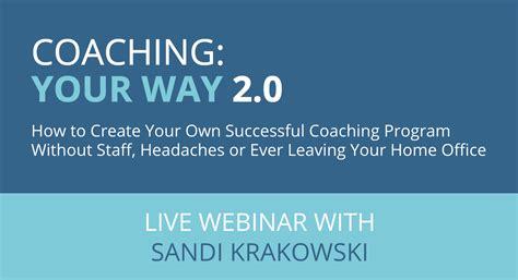 build your own home program coaching your way 2 0 how to create your own successful coaching program sandi krakowski