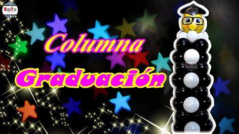 de decoraciones para las u as youtube newhairstylesformen2014 com columna con globos para graduacion decoraciones para