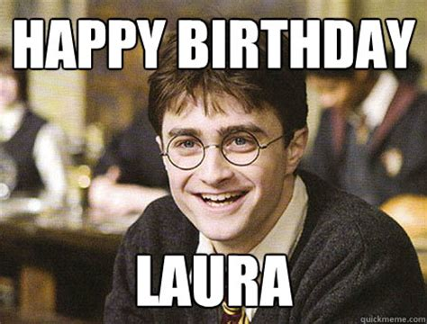 Harry Potter Birthday Meme - happy birthday laura memes