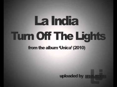 turn off the lights youtube la india turn off the lights youtube