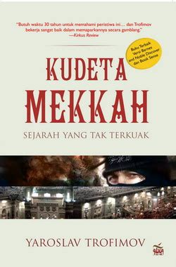 Buku Kudeta Mekkah Sejarah Yang Tak Terkuak Yaroslav Trofimov Rz resensi buku kudeta mekkah sejarah yang tak terkuak 171 flight of ideas