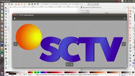 tutorial logo sctv tutorial inkscape 7 cara membuat logo sctv baru di