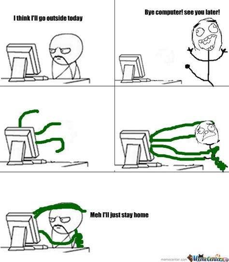 Computer Memes - this is what happens when i try to leave the computer by kim20100 meme center