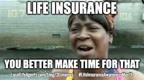 Insurance Meme - funny life insurance memes form local life agents funny