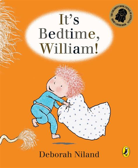 hi it s me books it s bedtime william by deborah niland penguin books