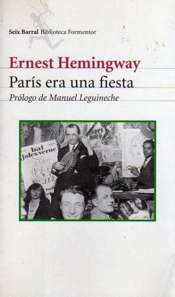 pars era una fiesta 8426421296 el testamento de ernest hemingway par 237 s era una fiesta notedetengas magazine