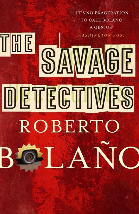 libro the savage detectives 17 mejores im 225 genes sobre bola 241 o savage detectives en santiago literatura y citas