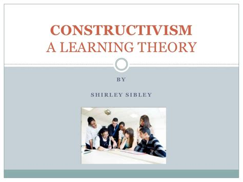 learning theory constructivist approach students constructivism a learning theory