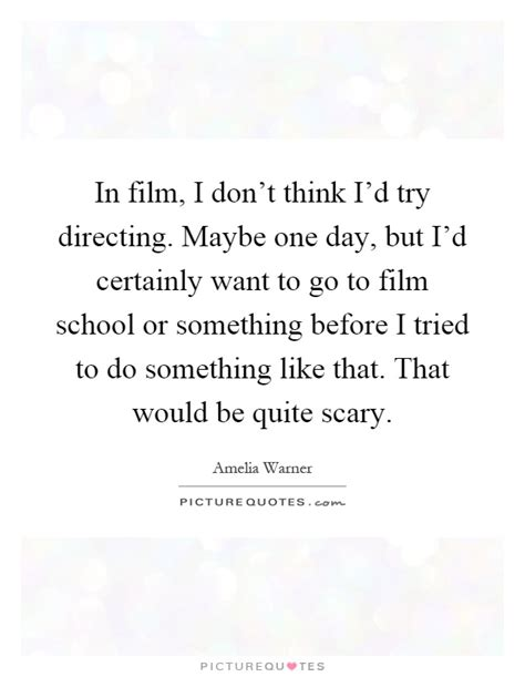 one day film school maybe one day quotes www imgkid com the image kid has it