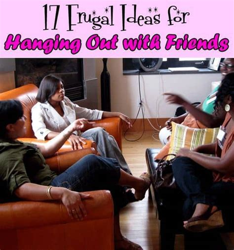 pininterest frugal friendship 17 frugal ideas for hanging out with friends