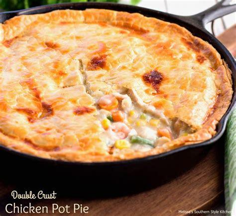 double crust chicken pot pie melissassouthernstylekitchen com