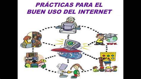 el buen uso de 8467039930 el buen uso del internet y practicas para su buen uso youtube