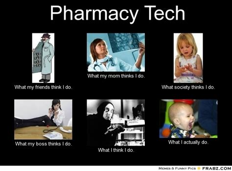 Tech Meme - pharmacy tech what people think i do what i really